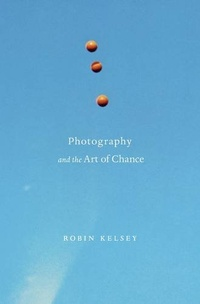 Photography and the Art of Chance
