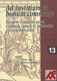 Ad iustitiam et bonum commune. Proměny zemského práva v českých zemích