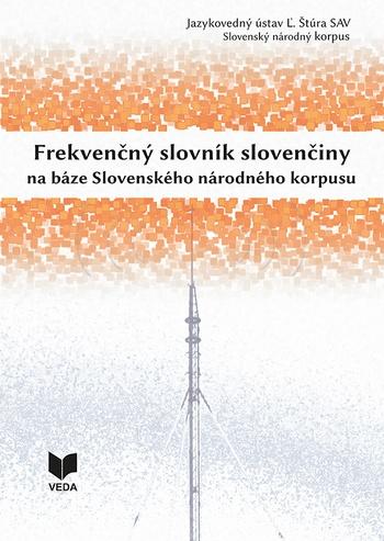 Frekvenčný slovník slovenčiny na báze Slovenského národného korpusu