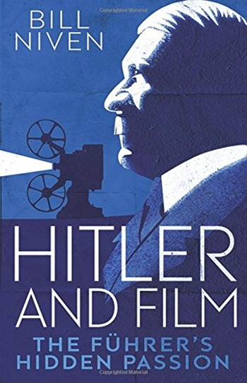 Hitler and Film. The Fuhrer's Hidden Passion