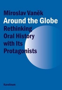 Around the Globe. Rethinking Oral History with Its Protagonists