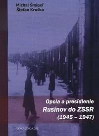 Opcia a presídlenie Rusínov do ZSSR (1945-1947)