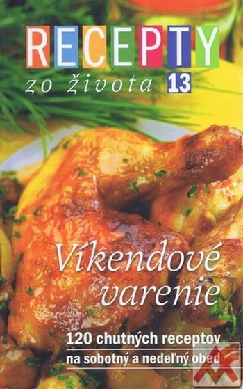 Recepty zo Života 13 - Víkendové varenie