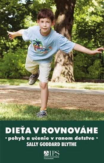 Dieťa v rovnováhe. Učenie a pohyb v rannom detstve