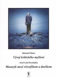 Vývoj kritického myšlení / Masaryk mezi včerejškem a dneškem