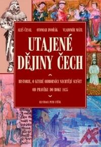 Utajené dějiny Čech 1.