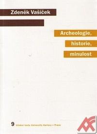 Archeologie, historie, minulost