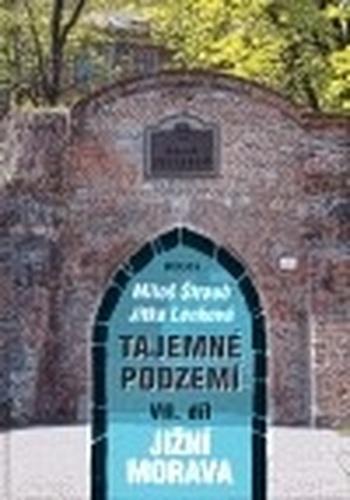 Tajemné podzemí VII. Jižní Morava