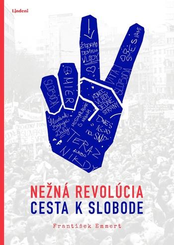 Nežná revolúcia. Cesta k slobode