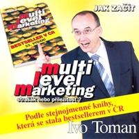 Multi level marketing - strašák nebo příležitost