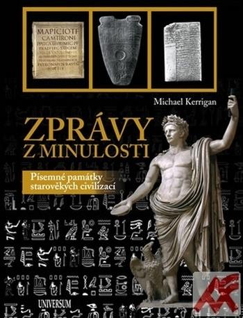 Zprávy z minulosti. Písemné památky starověkých civilizací