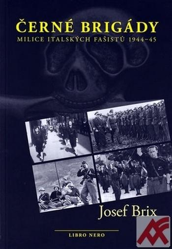 Černé brigády. Milice italských fašistů 1944-45