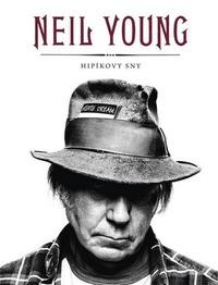 Neil Young. Hipíkovy sny