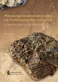 Metalurgická produkční sféra na Českomoravské vrchovině
