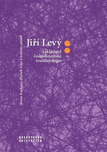 Jiří Levý: zakladatel československé translatologie