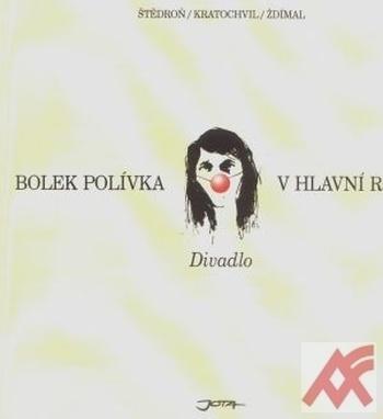 Bolek Polívka v hlavní roli - Divadlo