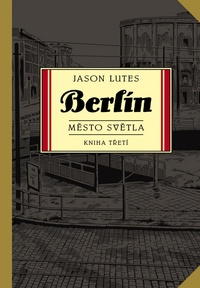 Berlín. Město světla. Kniha třetí