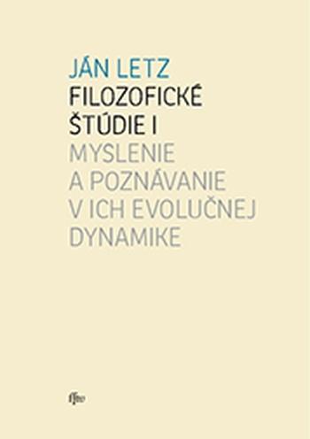 Filozofické štúdie I. Myslenie a poznávanie v ich evolučnej dynamike