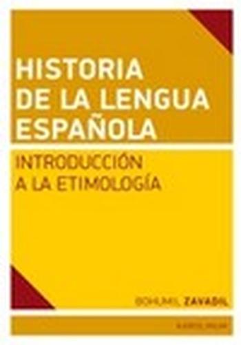 Historia de la lengua espaňola. Intorducción a la Etimología