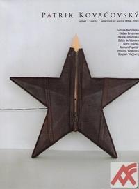 Patrik Kovačovský. Výber z tvorby / Selection of Works 1994-2010