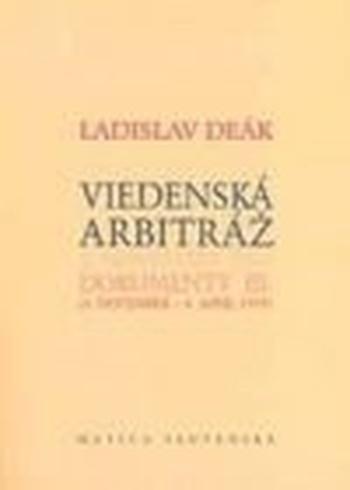 Viedenská arbitráž. Dokumenty III.