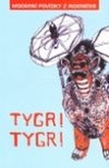 Tygr! Tygr! - Moderní povídky z Indonésie