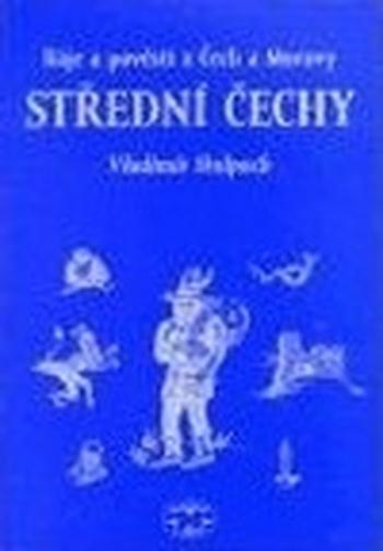 Báje a pověsti z Čech a Moravy - Střední Čechy
