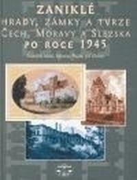 Zaniklé hrady, zámky a tvrze Čech, Moravy a Slezska po roce 1945