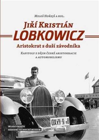Jiří Kristián Lobkowicz. Aristokrat s duší závodníka