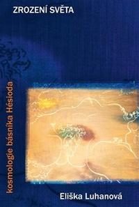 Zrození světa. Kosmologie básníka Hésioda