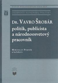 Dr. Vavro Šrobár - politik, publicista a národnoosvetový pracovník