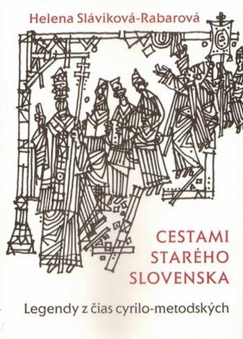 Cestami starého Slovenska. Legendy z čias cyrilo-metodských