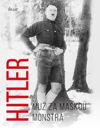 Hitler. Muž za maskou monstra