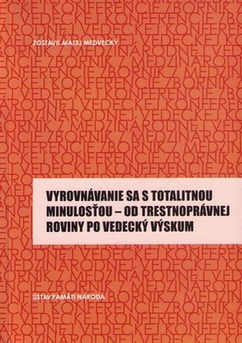 Vyrovnávanie sa s totalitnou minulosťou / Coming to Terms with the Totalita...