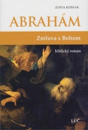 Abrahám. Zmluva s Bohom