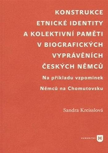 Konstrukce etnické identity a kolektivní paměti v biografických vyprávěních česk
