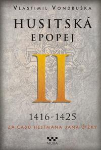 Husitská epopej II - Za časů hejtmana Jana Žižky