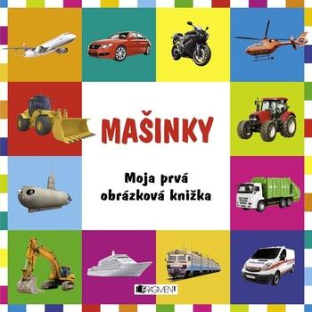 Mašinky. Moja prvá obrázková knižka