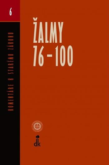 Žalmy 76-100.  Komentáre k Starému zákonu 6