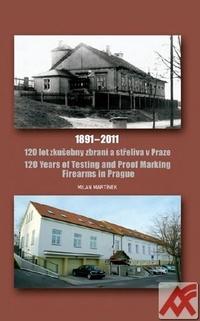 120 let zkušebny zbraní a střeliva v Praze 1891-2011