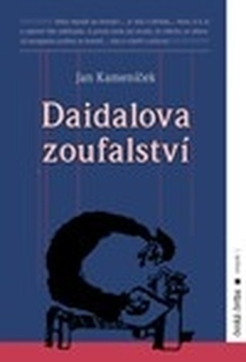 Daidalova zoufalství - svazek tragigroteskních povídek