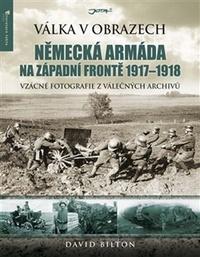 Německá armáda na západní frontě 1917-1918. Válka v obrazech