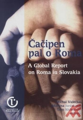 Čačipen pal o Roma - A Global Report on Roma in Slovakia