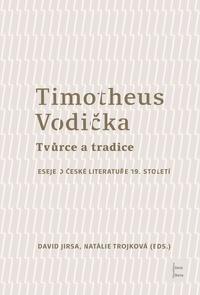 Timotheus Vodička - Tvůrce a tradice