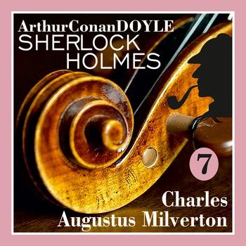 Návrat Sherlocka Holmese 7 - Charles Augustus Milverton