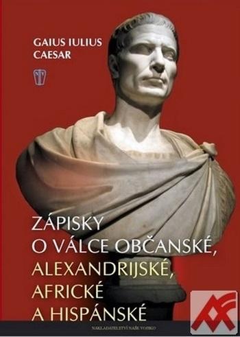 Zápisky o válce občanské, alexandrijské, africké a hispánské