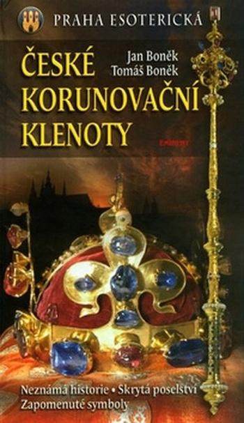 České korunovační klenoty. Praha esoterická