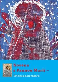 Novéna s Pannou Marií - Příčinou naší radosti