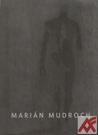 Marián Mudroch. Skúsenosť z údivu