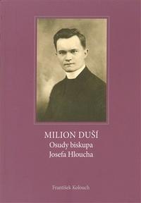 Milion duší. Osudy biskupa Hloucha